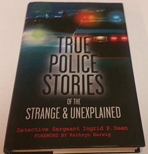 9781606711958: True Police Stories of the Strange & Unexplained