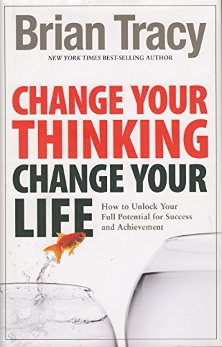 9781606712030: Change Your Thinking, Change Your Life: How to Unlock Your Full Potential for Success and Achievement