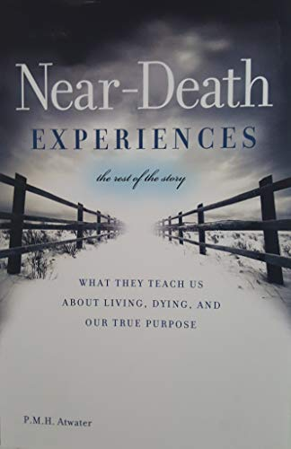Near-death Experiences (What they teach us about living, dying, and our true purpose)