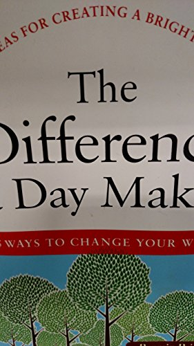 9781606712238: The Difference a Day Makes: 365 Ways to Change Your World in Just 24 Hours
