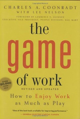 9781606712252: The Game of Work: How to Enjoy Work As Much As Play
