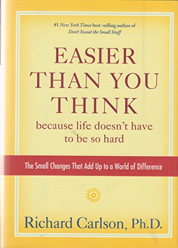 9781606712276: Easier Than You Think, Because Life Doesn't Have to Be so Hard: The Small Changes That Add up to a World of Difference