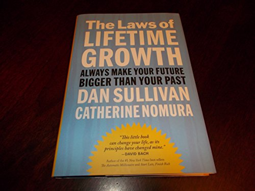 9781606712368: Laws of Lifetime Growth: Always Make Your Future Bigger Than Your Past