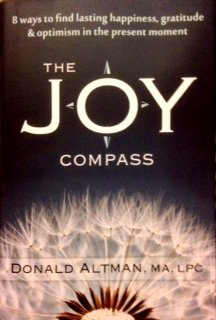 9781606712412: The Joy Compass: Eight Ways to Find Lasting Happiness, Gratitude, and Optimism in the Present Moment