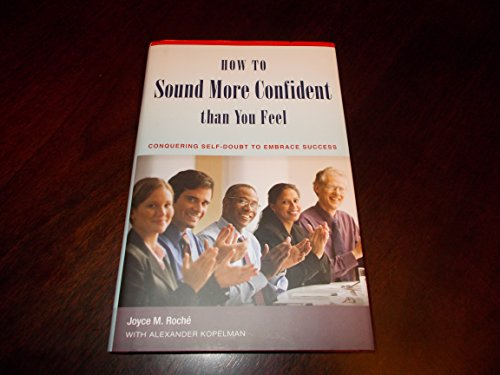 How to Sound More Confident Than You Feel: Roche, Joyce