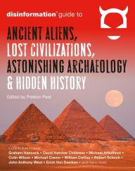 9781606712658: The Disinformation Guide to Ancient Aliens, Lost Civilizations, Astonishing Archaeology & Hidden History