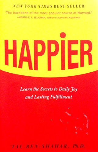9781606712917: Happier: Learn the Secrets to Daily Joy and Lasting Fulfillment