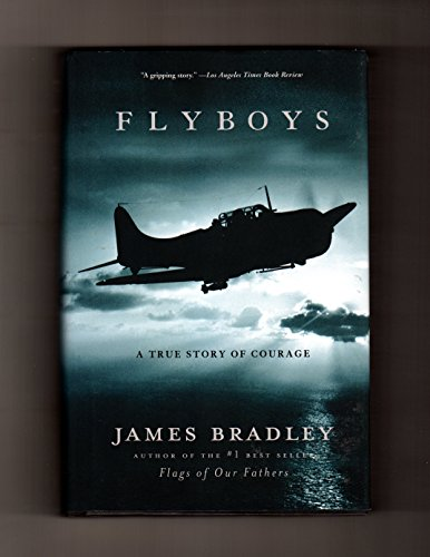 Flyboys: A True Story Of Courage. MJF: James Bradley