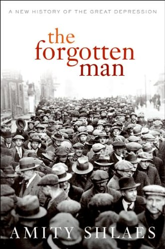 9781606713167: by Amity Shlaes The Forgotten Man: A New History of the Great Depression (text only)1st (First) edition[Hardcover]2007