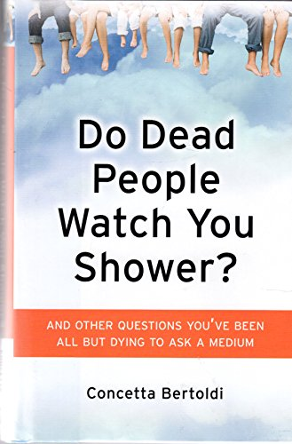 9781606713471: Do Dead People Watch You Shower?