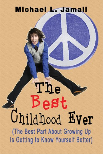 9781606720110: The Best Childhood Ever: (The Best Part About Growing Up Is Getting to Know Yourself Better)