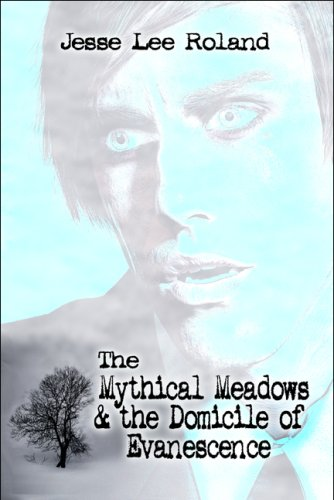 9781606720417: The Mythical Meadows & the Domicile of Evanescence