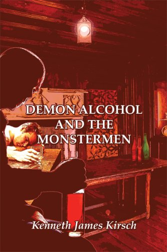 Demon Alcohol and the Monstermen: Kenneth James Kirsch