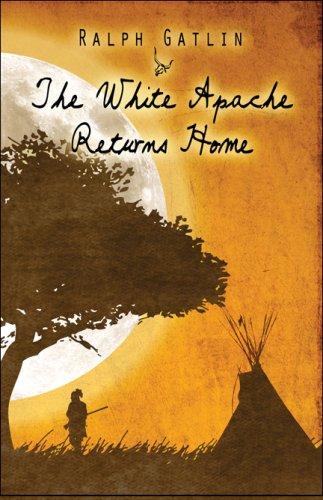 The White Apache Returns Home: Gatlin, Ralph
