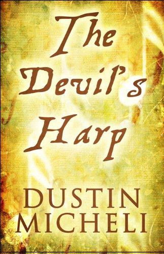 The Devils Harp: Dustin Micheli