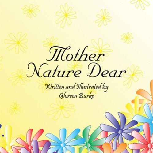 Mother Nature Dear: Gloreen Burke