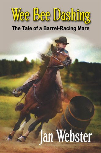 9781606722923: Wee Bee Dashing: The Tale of a Barrel-Racing Mare