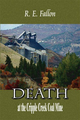 Death at the Cripple Creek Coal Mine: Fallon, R. E.