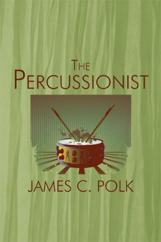 The Percussionist: James C. Polk