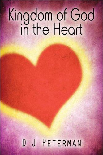 Kingdom of God in the Heart: Peterman, D J