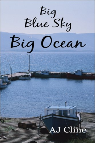 Big Blue Sky Big Ocean: A J Cline