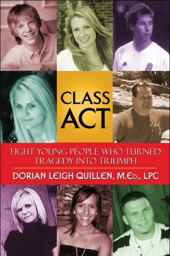 9781606726945: Class Act: Eight Young People Who Turned Tragedy into Triumph