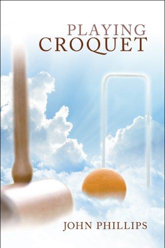Playing Croquet: John Phillips
