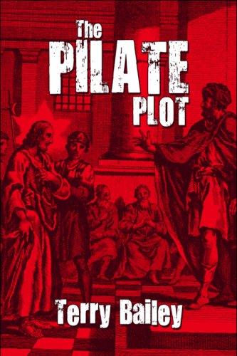 9781606728673: The Pilate Plot