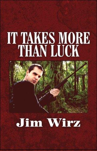 It Takes More Than Luck: Wirz, Jim
