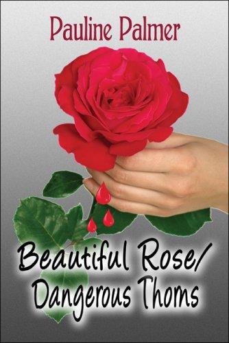 9781606729601: Beautiful Rose/Dangerous Thorns