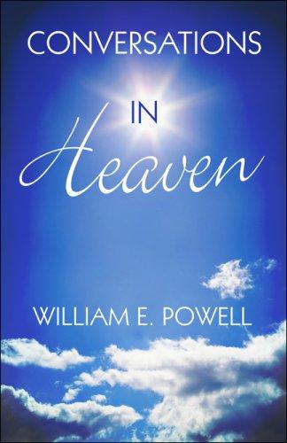 Conversations in Heaven: William E. Powell