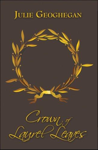9781606729953: Crown of Laurel Leaves