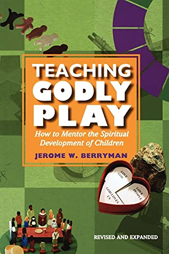 9781606740484: Teaching Godly Play: How to Mentor the Spiritual Development of Children