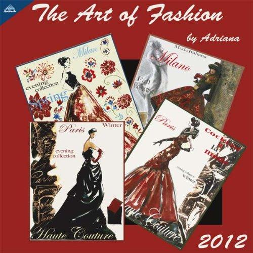 9781606776773: 2012 Art Of Fashion 12X12 Wall calendar
