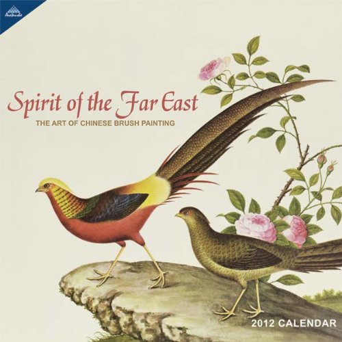 9781606776988: Spirit of the Far East Calendar: The Art of Chinese Brush Painting