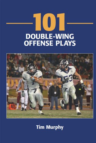 101 Double-Wing Offense Plays: Tim Murphy
