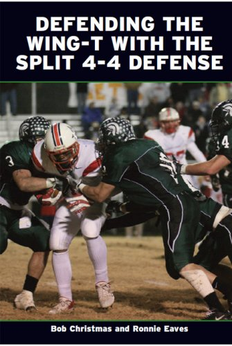 Defending the Wing-T with the Split 4-4 Defense: Bob Christmas, Ronnie Eaves