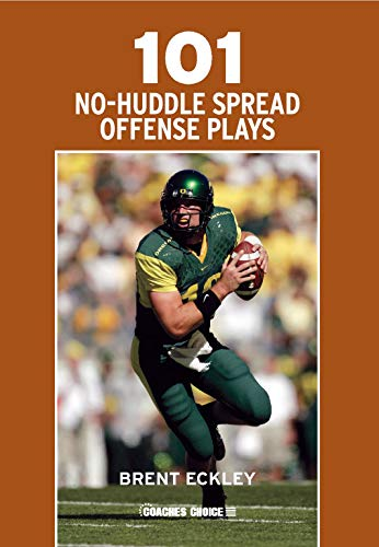 9781606790472: 101 No-Huddle Spread Offense Plays