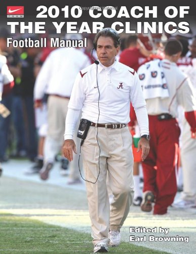 2010 Coach of the Year Clinics Football Manual: Earl Browning