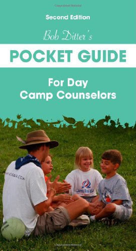9781606791608: Bob Ditter s Pocket Guide For Day Camp Counselors (Second Edition)