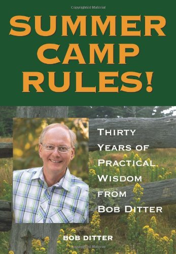 9781606791653: Summer Camp Rules! Thirty Years of Practical Wisdom from Bob Ditter