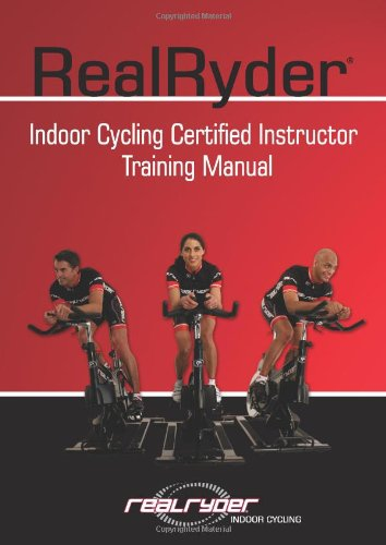 RealRyder Indoor Cycling Certified Instructor Training Manual: RealRyder®