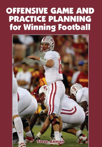 Offensive Game and Practice Planning for Winning Football: Steve Axman