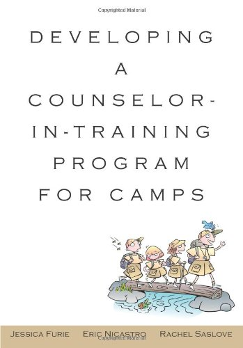 Developing a Counselor-in-Training Program for Camps: Jessica Furie; Eric