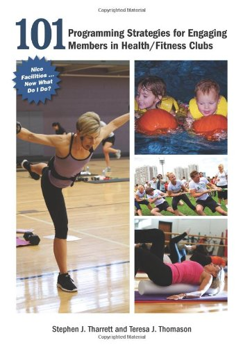 9781606792148: 101 Programming Strategies for Engaging Members in Health/Fitness Clubs