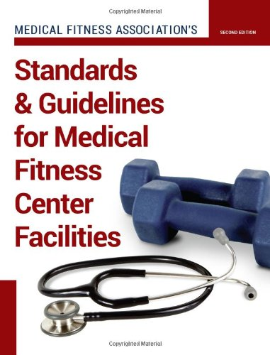 9781606792407: Standards & Guidelines for Medical Fitness Center Facilities Second Edition