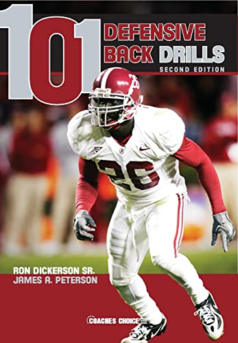 101 Defensive Back Drills (Second Edition): Ron Dickerson Sr