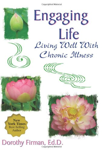 9781606792766: Engaging Life: Living Well With Chronic Illness