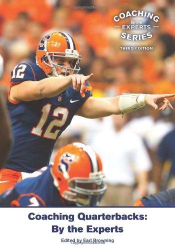 9781606792803: Coaching Quarterbacks: By the Experts (Third Edition)