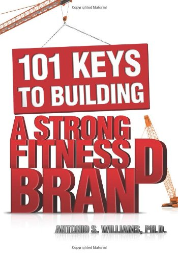 9781606792902: 101 Keys to Building a Strong Fitness Brand